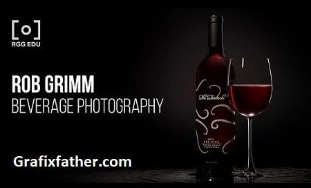 Beverage Photography & Retouching with Rob Grimm