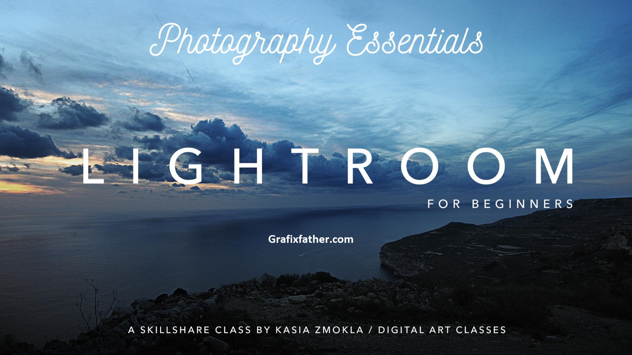 Photography Essentials Adobe Lightroom CC for Absolute Beginners