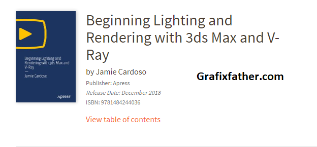 Beginning Lighting and Rendering with 3ds Max and V-Ray