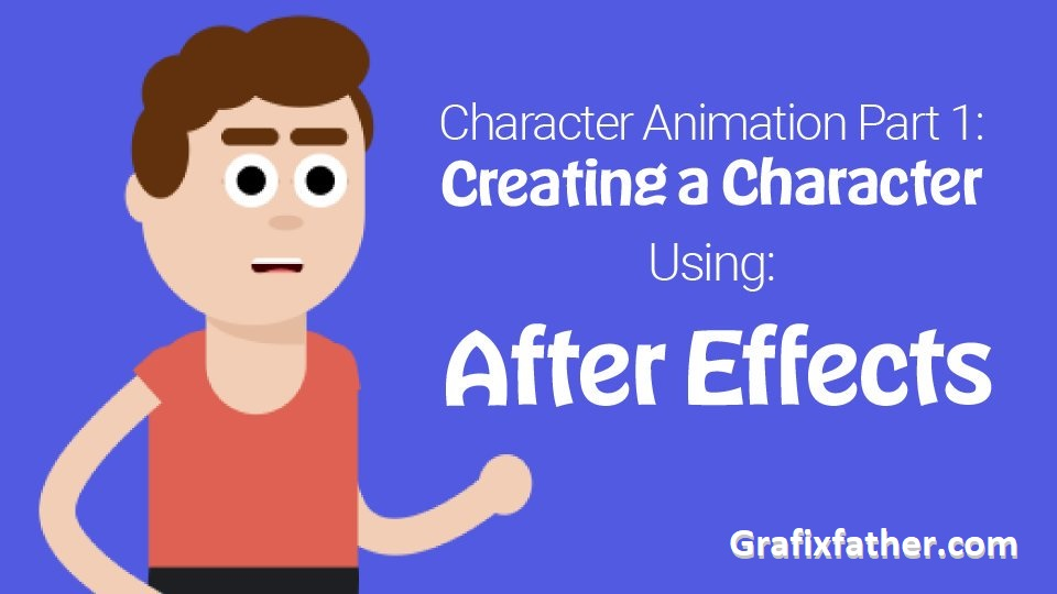 Character Animation Part1 - Creating a Character Using After Effects