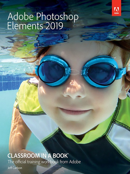 Adobe Photoshop Elements Classroom in a Book 2019