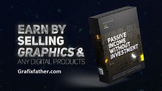 Proven Passive Income by selling Graphics Design Web Design Photography