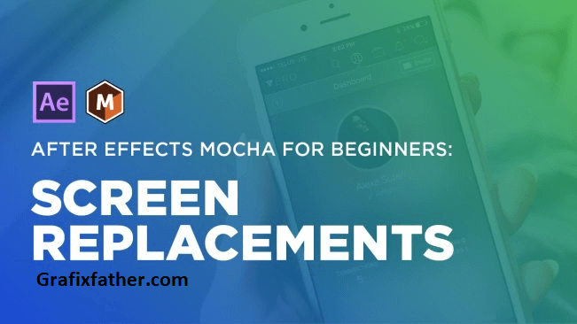 After Effects Mocha for Beginners Screen Replacements