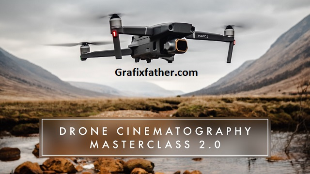 Drone Cinematography Masterclass 2.0