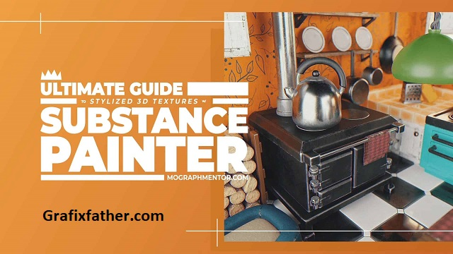 MoGraph Mentor Ultimate Guide to Substance Painter