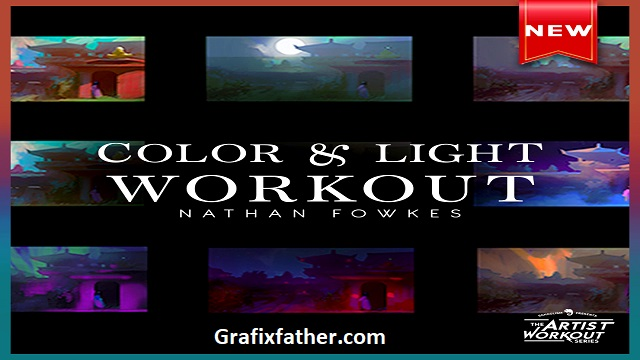 Schoolism Color and Light Workout with Nathan Fowkes