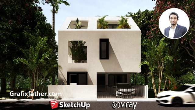 The Complete Sketchup Vray Course for Exterior Design