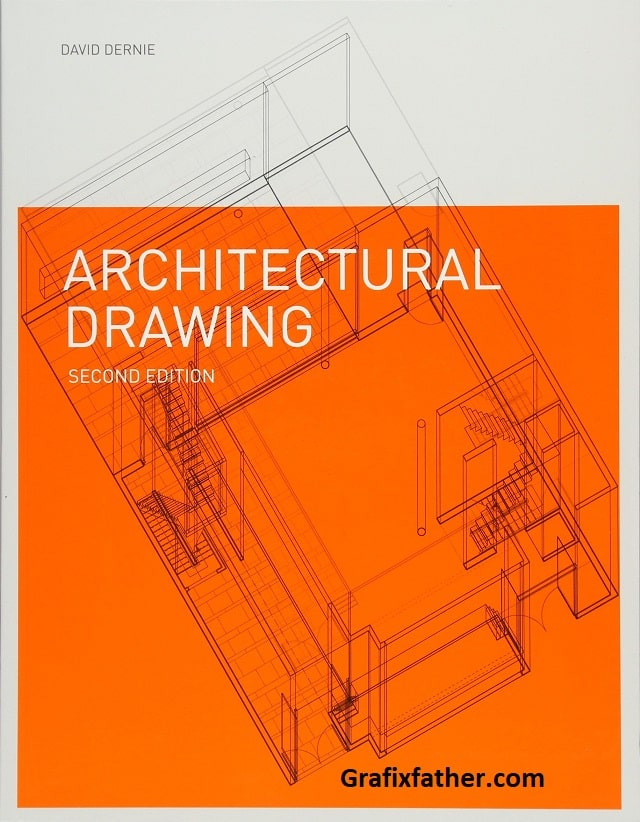 Architectural Drawing 2nd Edition by David Dernie