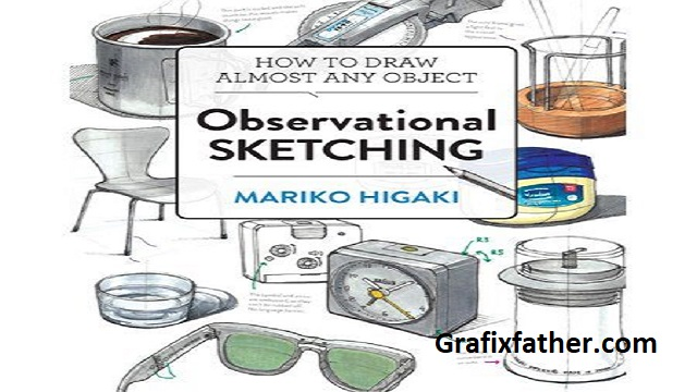 Observational Sketching Hone Your Artistic Skills